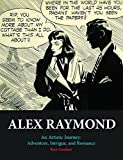 Alex Raymond: An Artistic Journey: Adventure, Intrigue and Romance by Ron Goulart (2016-03-29)