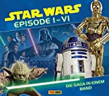 Star Wars Episode I - VI: Die Saga in einem Band