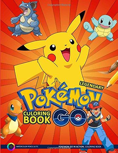 Legendary Pokemon Go Coloring Book: Pokemon Go in Action. Coloring Book