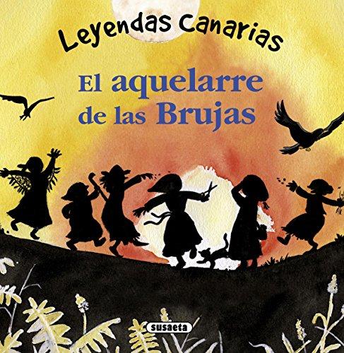 El aquelarre de las Brujas (Leyendas canarias) por Susaeta Ediciones S A