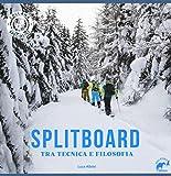 Splitboard. Tra tecnica e filosofia