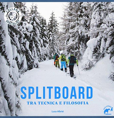 Splitboard. Tra tecnica e filosofia (Specialist)