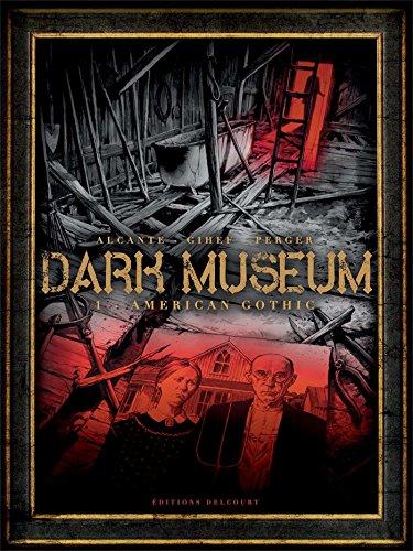 Dark Museum n° 1 American gothic