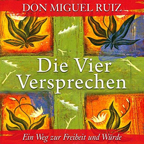 Buchseite und Rezensionen zu 'Die Vier Versprechen. Ein Weg zur Freiheit und Würde' von Don Miguel Ruiz