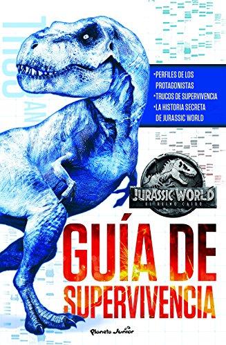 Jurassic World. El reino caído. Guía de supervivencia por Universal Studios