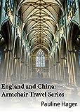 England and China: Armchair Travel Series (English Edition)