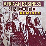 African Business (In Zaire Business On the Ropes Remix)