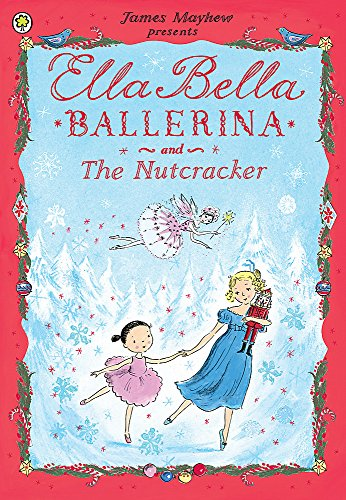 Ella Bella Ballerina and the Nutcracker (Ballerinas Belle)
