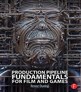 Production Pipeline Fundamentals for Film and Games par [Dunlop, Renee]