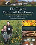 The Organic Medicinal Herb Farmer: Th...