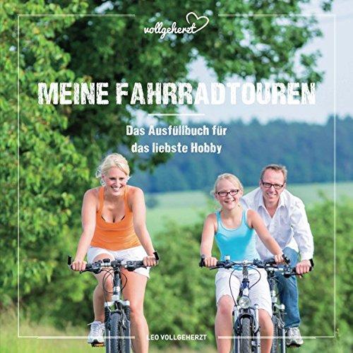 vollgeherzt: Meine Fahrradtouren: Das Ausfüllbuch für das liebste Hobby por Leo Vollgeherzt