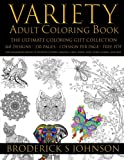 Variety Adult Coloring Book The Ultimate Gift Collection: Over 160 Immersive Designs of Butterflies | Flowers | Mandalas | Owls | Horses | Birds | ... Volume 1 (Holiday and Special Occasion Gift)