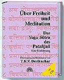 Über Freiheit und Meditation. Mit CD. Das Yoga Sutra des Patanjali. Eine Einführung - T. K. V. Desikachar