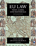 EU Law: Text, Cases, and Materials (Text, Cases And Materials)