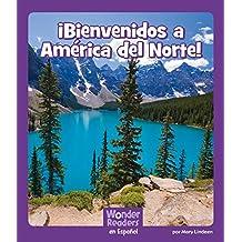 ¡bienvenidos a América del Norte! (Wonder Readers Spanish Fluent)