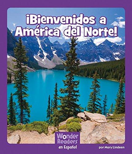 Bienvenidos a América del Norte! (Wonder Readers Spanish Fluent)
