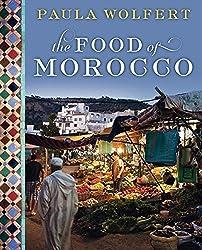 The Food of Morocco by Paula Wolfert (2009-11-05)