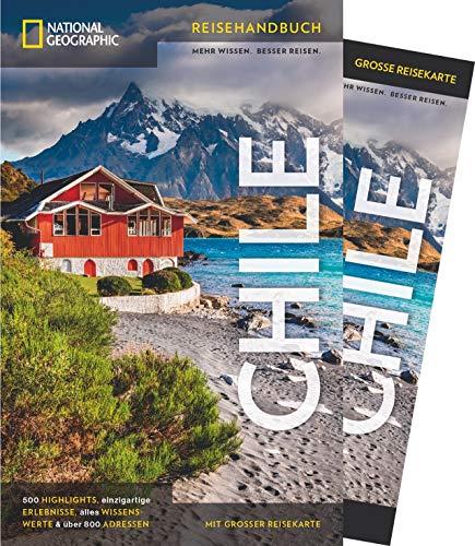 NATIONAL GEOGRAPHIC Reisehandbuch Chile: Der ultimative Reiseführer mit über 500 Adressen und praktischer Faltkarte zum Herausnehmen für alle Traveler. NEU 2019 (NG_Reiseführer)