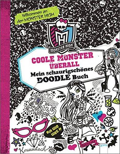 Monster High. Coole Monster überall: Mein schaurigschönes Kritzelbuch (Monster High Bücher)
