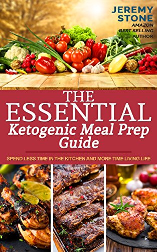 ketosis-the-essential-ketogenic-meal-prep-guide-spend-less-time-in-the-kitchen-and-more-time-living-
