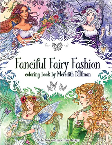 Fanciful Fairy Fashion coloring book by Meredith Dillman: 26 fantasy costumed fairy designs por Meredith Dillman