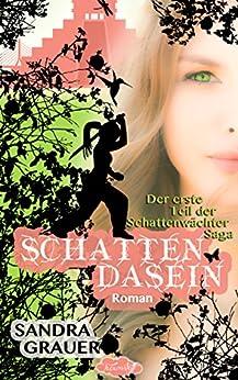 Schattendasein - Der erste Teil der Schattenwächter-Saga (German Edition) by [Grauer, Sandra]