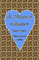 A Master of Litigation: Regency Romance (Regency Master Series Book 3)