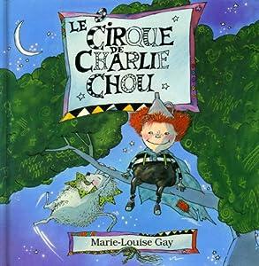 """Afficher """"Le Cirque de Charlie Chou"""""""