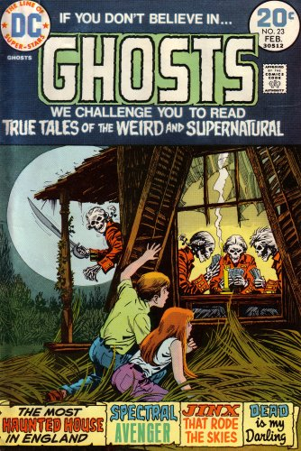 Ghosts: True Tales of the Weird and Supernatural, Vol. 1, No. 23 (February, 1974)