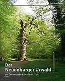 Der Neuenburger Urwald ein Denkmal der Kulturlandschaft -