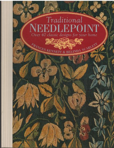 Traditional Needlepoint: Over 40 Classic Designs for Your Home por Frances Kennett