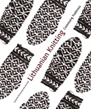 Front cover for the book Lithuanian Knitting: Continuing Traditions by Donna Druchunas