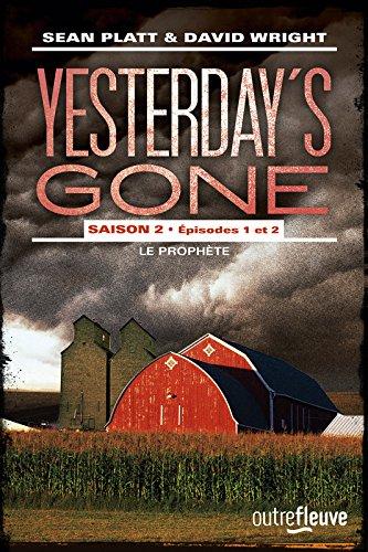 Yesterday's gone. Saison 2 : le prophète, Episodes 1 et 2