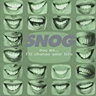 Buy Me . . . I'll Change Your Life by Snog (2013-05-03)