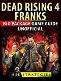 Dead Rising 4 Franks Big Package Game Guide Unofficial (English Edition)