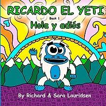Ricardo el Yeti: Hola y adios: Volume 1
