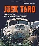 : Junk Yard: Traumautos auf dem Edelschrottplatz