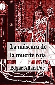 La Máscara de la Muerte Roja par Edgar Allan Poe