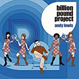 Songtexte von Andy Lewis - Billion Pound Project