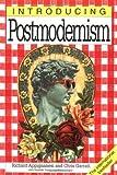 Introducing Postmodernism: Written by Richard Appignanesi, 1999 Edition, (New) Publisher: Icon Books Ltd [Paperback]