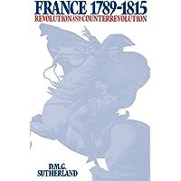 France, 1789-1815: Revolution and Counterrevolution