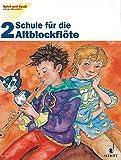 Schule für die Altblockflöte, H.2 (Spiel und Spaß mit der Blockflöte)
