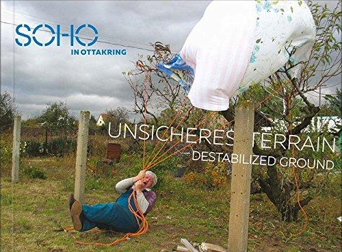 SOHO in Ottakring: Unsicheres Terrain / Destabilized Ground