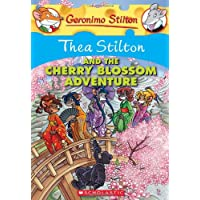 Thea Stilton and The Cherry Blossom Adventure: 06 (Geronimo Stilton)