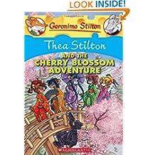 Thea Stilton and The Cherry Blossom Adventure: 6: 06 (Geronimo Stilton)