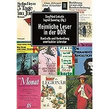 Heimliche Leser in der DDR. Kontrolle und Verbreitung unerlaubter Literatur