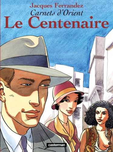 Carnets d'Orient, tome 4 : Le centenaire