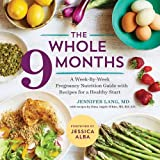 #5: The Whole 9 Months: A Week-by-Week Pregnancy Nutrition Guide with Recipes for a Healthy Start