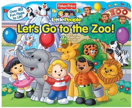 Fisher-Price Little People Let's Go to the Zoo! (Lift-the-Flap) by Fisher-Price(TM), Weiss, Ellen (2011) Board book