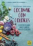 Cocinar con Colores: 17 x 24 cm (Cocinar Naturalmente)